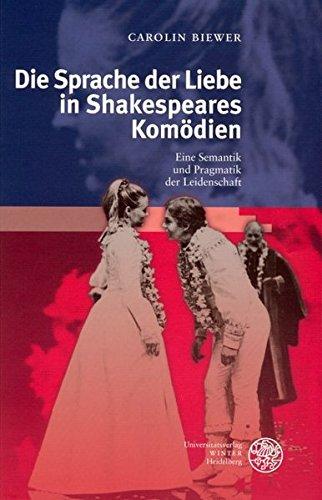 Die Sprache der Liebe in Shakespeares Komödien: Carolin Biewer