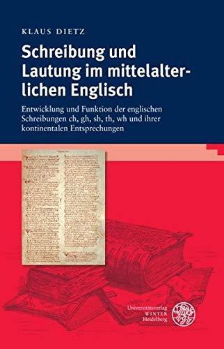 Schreibung und Lautung im mittelalterlichen Englisch: Klaus Dietz