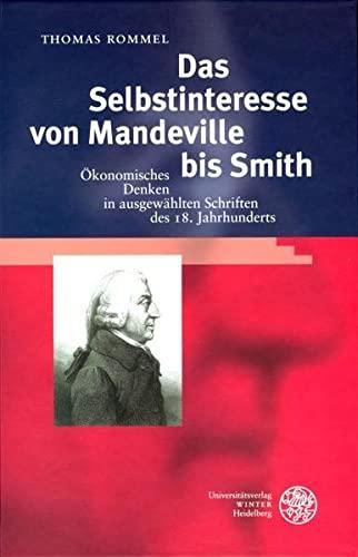Das Selbstinteresse von Mandeville bis Smith: Thomas Rommel