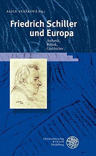 Friedrich Schiller und Europa: Ästhetik, Politik, Geschichte (Hardback)