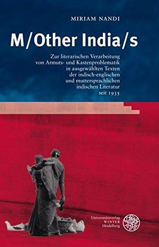 M/Other India/s: Zur literarischen Verarbeitung von Armuts- und Kastenpolitik in ausgewählten ...
