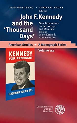 John F. Kennedy and the 'Thousand Days': Etges, Andreas; Etges,