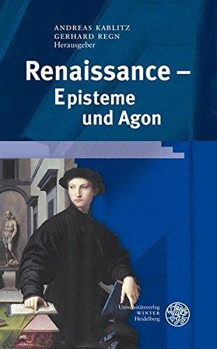 Renaissance - Episteme und Agon: Andreas Kablitz