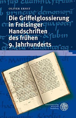 Die Griffelglossierung in Freisinger Handschriften des frühen 9. Jahrhunderts: Oliver Ernst