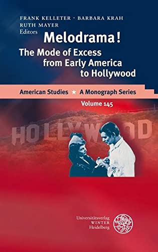 9783825353278: Melodrama!: The Mode of Excess from Early America to Hollywood
