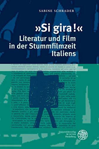 Si gira!« - Literatur und Film in der Stummfilmzeit Italiens: Sabine Schrader