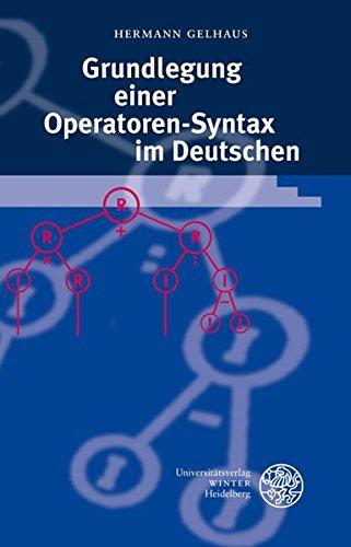 Grundlegung einer Operatoren-Syntax im Deutschen: Hermann Gelhaus