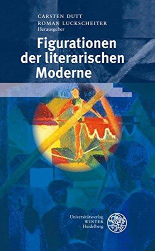Figurationen der literarischen Moderne: Helmuth Kiesel zum 60. Geburtstag