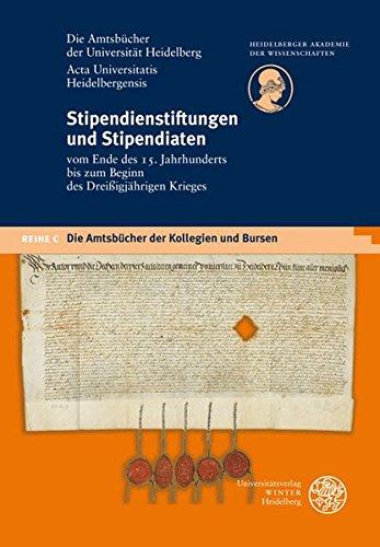 Stipendienstiftungen und Stipendiaten vom Ende des 15. Jahrhunderts bis zum Beginn des ...