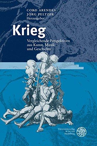 9783825354008: Krieg: Vergleichende Perspektiven aus Kunst, Musik und Geschichte