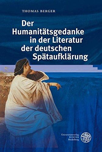 Der Humanitätsgedanke in der Literatur der deutschen Spätaufklärung: Thomas Berger