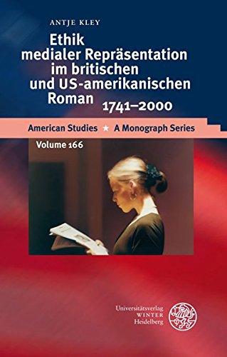 9783825354381: Ethik Medialer Reprasentation Im Britischen Und Us-Amerikanischen Roman, 1741-2000 (American Studies - A Monograph)