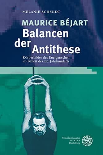Maurice Béjart - Balancen der Antithese: Melanie Schmidt