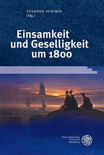 Einsamkeit und Geselligkeit um 1800: Susanne Schmid
