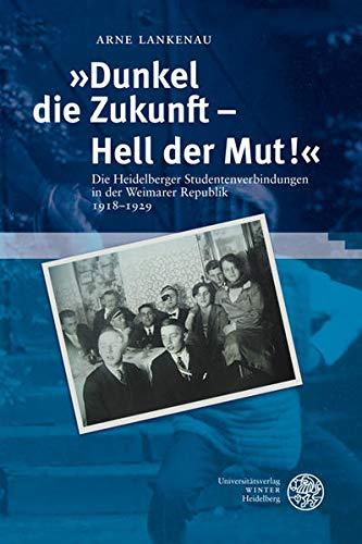 Dunkel die Zukunft - Hell der Mut!«: Arne Lankenau