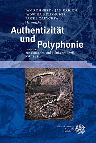 Authentizität Und Polyphonie: Beiträge Zur Deutschen Und: Hrsg. V. Jan