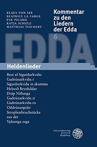 Kommentar zu den Liedern der Edda 6. Heldenlieder: Klaus von See