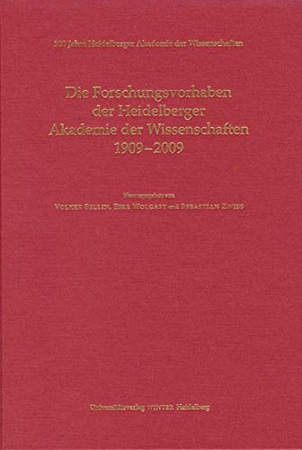 100 Jahre Heidelberger Akademie der Wissenschaften: Die Forschungsvorhaben der Heidelberger Akademie der Wissenschaften 1909-2009 - Sellin, Volker, Eike Wolgast und Sebastian Zwies