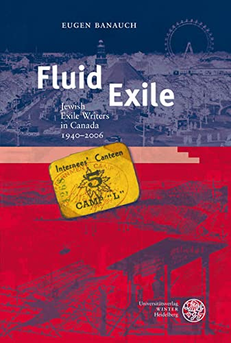 Fluid Exile: Jewish Exile Writers in Canada, 1940-2006