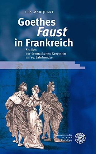 9783825355791: Goethes ,Faust' in Frankreich: Studien zur dramatischen Rezeption im 19. Jahrhundert
