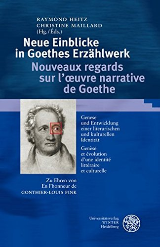 Neue Einblicke in Goethes Erzählwerk: Raymond Heitz