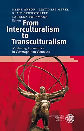 From Interculturalism to Transculturalism: Mediating Encounters in Cosmopolitan Contexts