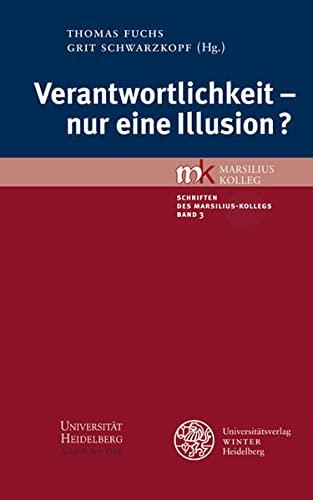 Verantwortlichkeit - nur eine Illusion?: Thomas Fuchs