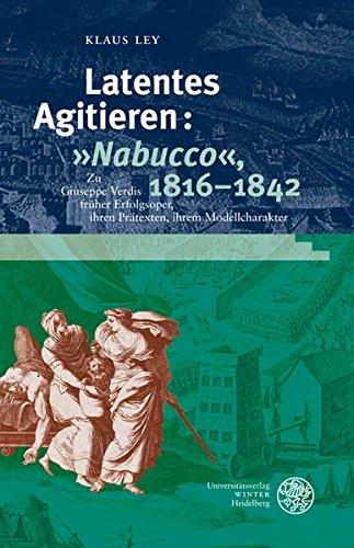 Latentes Agitieren: »Nabucco«, 1816-1842: Klaus Ley