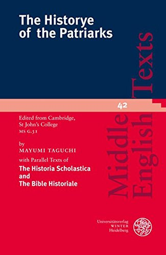 The Historye of the Patriarks: Edited from: Taguchi, Mayumi