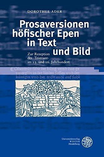 Prosaversionen höfischer Epen in Text und Bild: Dorothee Ader