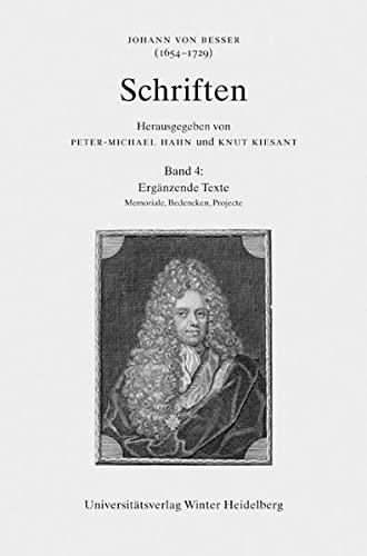 Johann von Besser (1654-1729). Schriften 04. Ergänzende Texte (Memoriale, Bedencken, Projecte)...