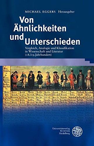 9783825358037: Von Ähnlichkeiten und Unterschieden: Vergleich, Analogie und Klassifikation in Wissenschaft und Literatur (18./19. Jahrhundert)