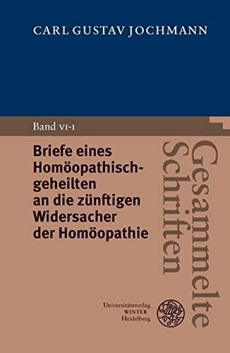 Briefe eines Homöopathisch-geheilten an die zünftigen Widersacher der Homöopathie. - Jochmann, Carl Gustav