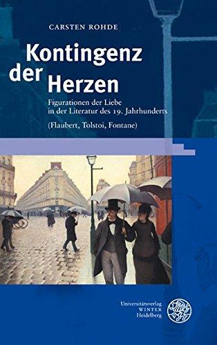 Kontingenz der Herzen: Figurationen der Liebe in der Literatur des 19. Jahrhunderts (Flaubert, ...