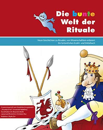 9783825358501: Die bunte Welt der Rituale: Neun Geschichten zu Ritualen, von Wissenschaftlern erläutert. Ein farbenfrohes Erzähl- und Erklärbuch