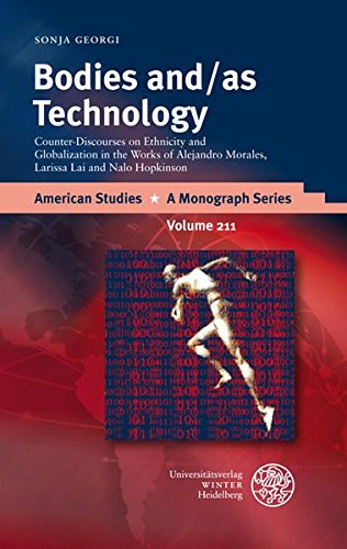 9783825359096: Bodies and/as Technology: Counter-Discourses on Ethnicity and Globalization in the Works of Alejandro Morales, Larissa Lai and Nalo Hopkinson (American Studies - a Monograph Series)