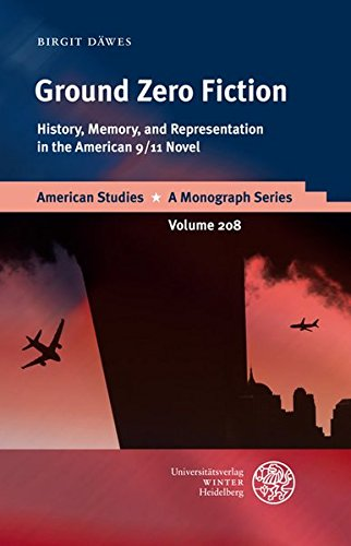 9783825359300: Ground Zero Fiction: History, Memory, and Representation in the American 9/11 Novel (American Studies - a Monograph Series)