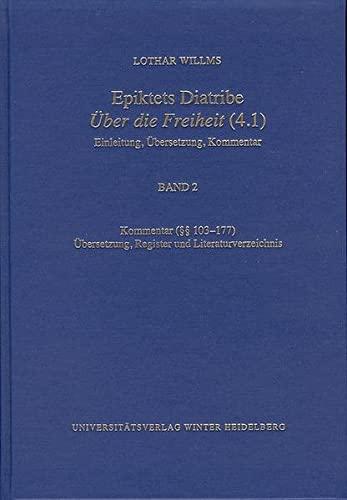 9783825360122: Epiktets Diatribe 'Über die Freiheit' (4.1): Band 2, Kommentar (§§ 103-177). Übersetzung, Register und Literaturverzeichnis (Wissenschaftliche ... Und Lateinische) (German Edition)