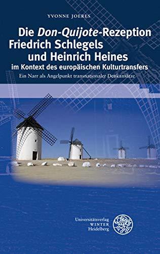 9783825360603: Die,Don Quijote'-Rezeption Friedrich Schlegels und Heinrich Heines im Kontext des europäischen Kulturtransfers: Ein Narr als Angelpunkt ... Neueren Literaturgeschichte [Dritte Folge])