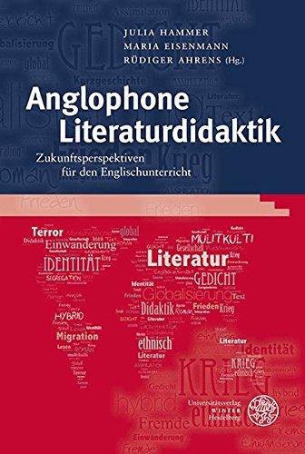 9783825361143: Anglophone Literaturdidaktik: Zukunftsperspektiven für den Englischunterricht (Anglistische Forschungen)