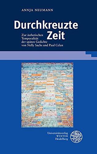 9783825362256: Durchkreuzte Zeit: Zur ästhetischen Temporalität der späten Gedichte von Nelly Sachs und Paul Celan (Beitrage zur neueren Literaturgeschichte)