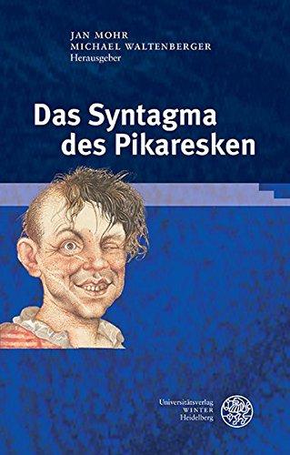 9783825362423: Das Syntagma des Pikaresken (Germanisch-Romanische Monatsschrift. Beihefte)