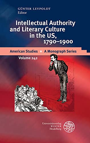 9783825362607: Intellectual Authority and Literary Culture in the US, 1790-1900 (American Studies - a Monograph Series)