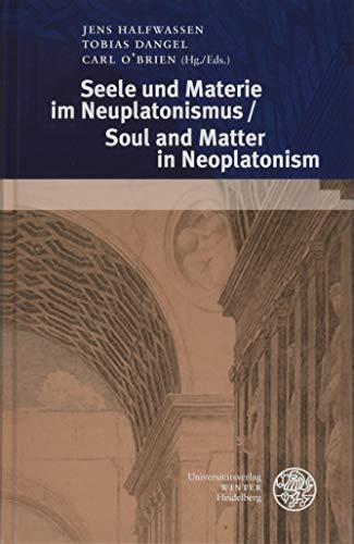 9783825362911: Seele und Materie im Neuplatonismus / Soul and Matter in Neoplatonism (Heidelberger Forschungen)