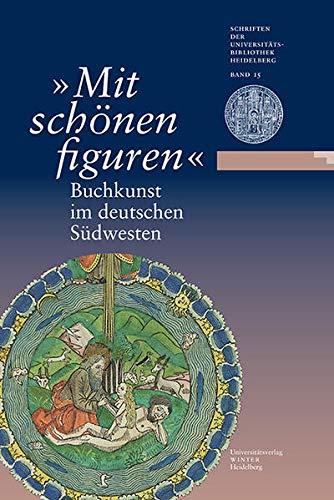 9783825363109: 'Mit schönen Figuren': Buchkunst im deutschen S|dwesten. Eine Ausstellung der Universitätsbibliothek Heidelberg und der W|rttembergischen ... Heidelberg) (German Edition)