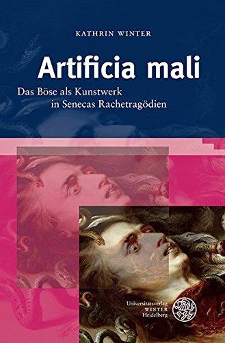 9783825363512: Artificia Mali: Das Bose Als Kunstwerk in Senecas Rachetragodien (Bibliothek Der Klassischen Altertumswissenschaften, Neue Folge, 2. Reihe)