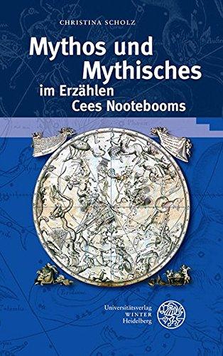 9783825365226: Mythos und Mythisches im Erzählen Cees Nootebooms (Beitrage Zur Neueren Literaturgeschichte)