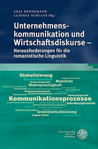 9783825365608: Unternehmenskommunikation Und Wirtschaftsdiskurse - Herausforderungen Fur Die Romanistische Linguistik (Studia Romanica) (French and German Edition)