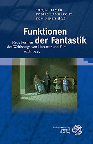 9783825366209: Funktionen der Fantastik: Neue Formen des Weltbezugs von Literatur und Film nach 1945 (Wissenschaft Und Kunst)
