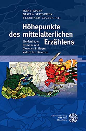 9783825366483: Höhepunkte des mittelalterlichen Erzählens: Heldenlieder, Romane und Novellen in ihrem kulturellen Kontext (Beitrage Zur Alteren Literaturgeschichte)